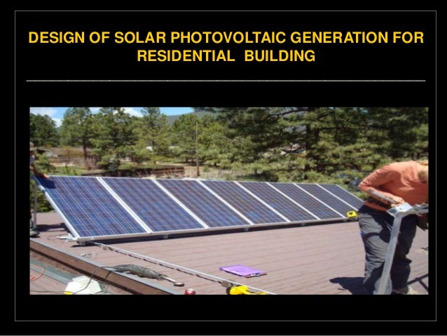 DESIGN OF SOLAR PHOTOVOLTAIC GENERATION FORRESIDENTIAL BUILDING________________________________________________