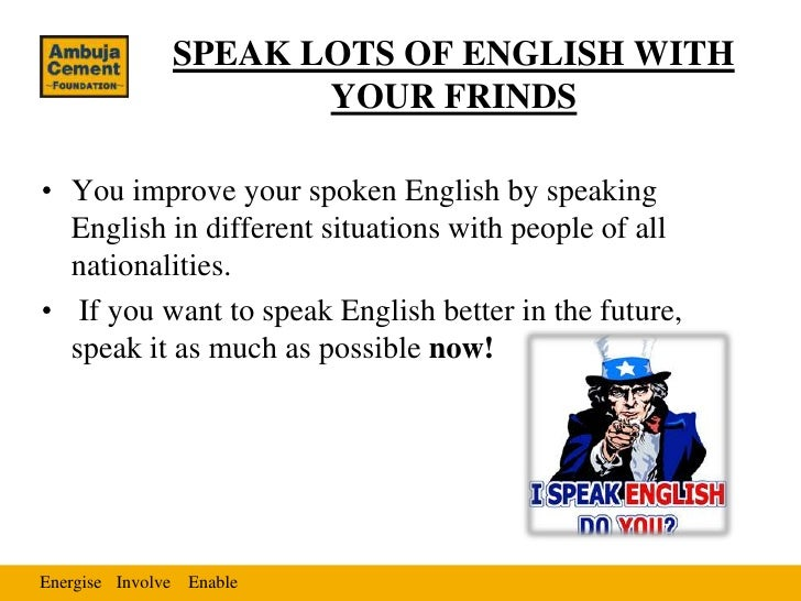 "essay how to learn english If you plan on making your way in the world, learning a second language is imperative english has a foothold as the ""language of business,"" and being so, has become the most commonly learnt second language amongst foreign language speakers."