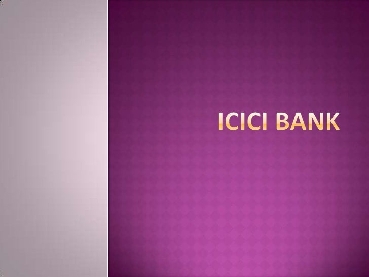 ICICI Bank is India's second-largest bank with total assets of Rs. 3,849.70 bn (US$ 82 billion) and profit after tax Rs. 1...