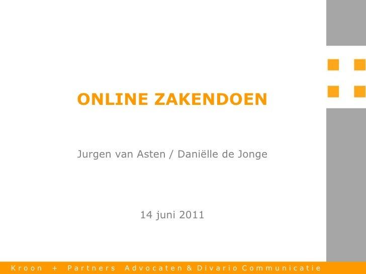 ONLINE ZAKENDOEN                  Jurgen van Asten / Daniëlle de Jonge                                    14 juni 2011K rr...