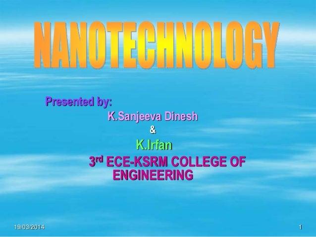 19/03/2014 1 Presented by: K.Sanjeeva Dinesh & K.Irfan 3rd ECE-KSRM COLLEGE OF ENGINEERING
