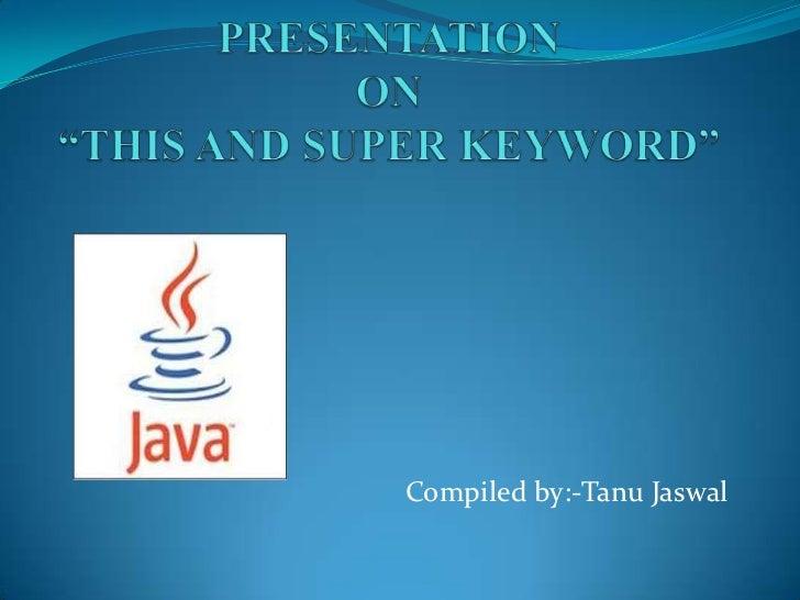 Compiled by:-Tanu Jaswal