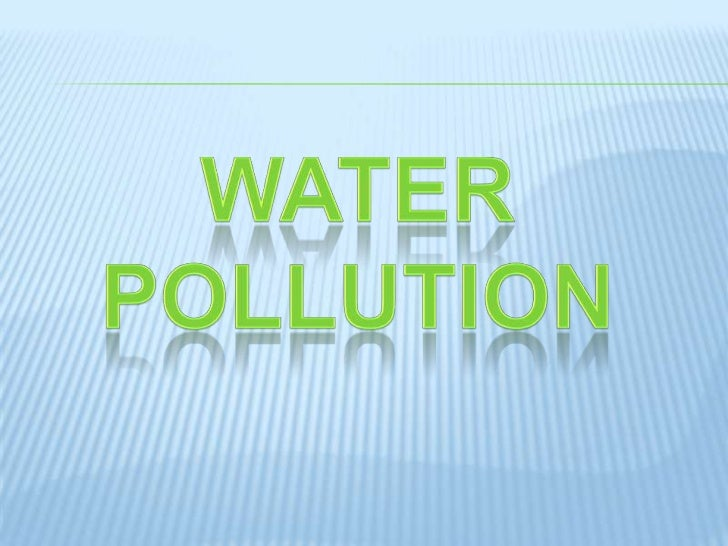 WATER POLLUTION<br />