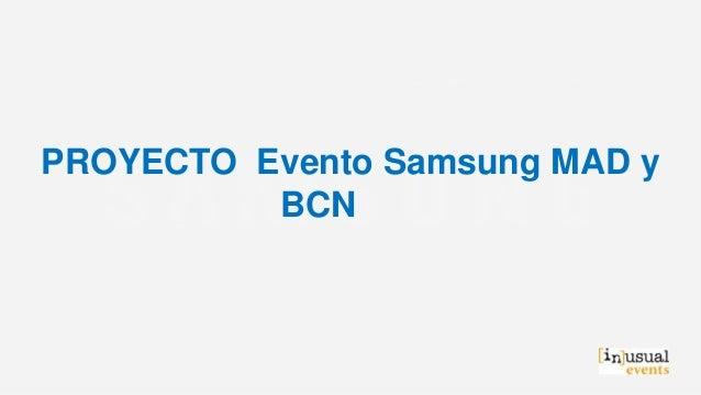 PROYECTO Evento Samsung MAD y BCN