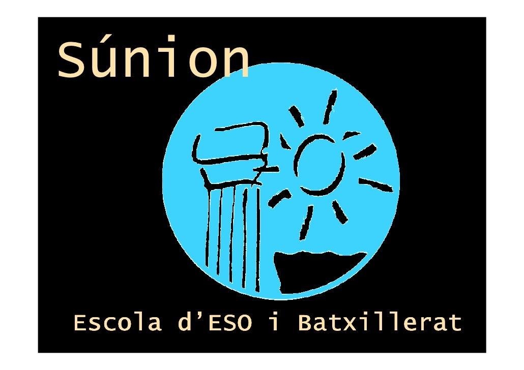 SúnionEscola d'ESO i Batxillerat