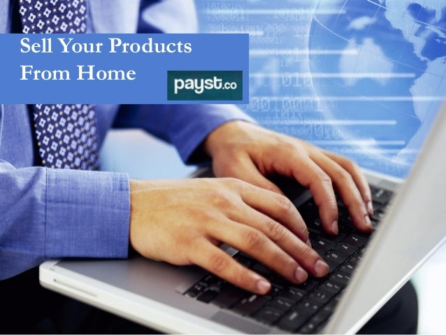 Sell Your Products From Home