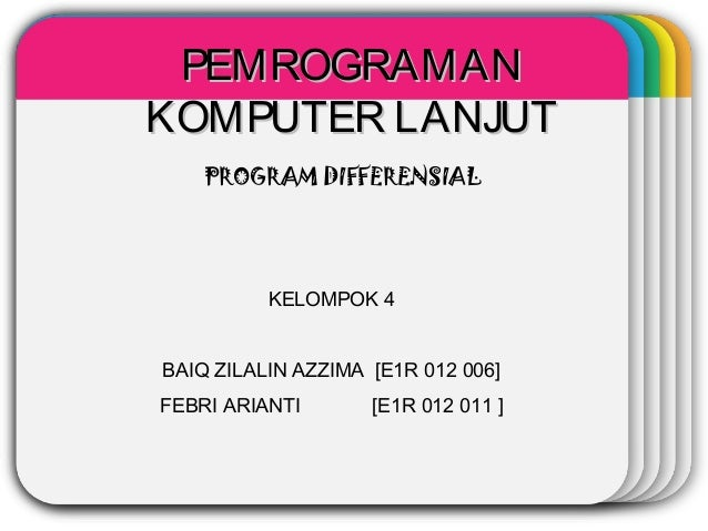 WINTERTemplatePROGRAM DIFFERENSIAL KELOMPOK 4 BAIQ ZILALIN AZZIMA [E1R 012 006] FEBRI ARIANTI [E1R 012 011 ] PEMROGRAMANPE...