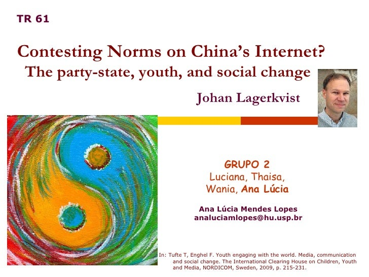 Ana Lúcia Mendes Lopes [email_address] GRUPO 2 Luciana, Thaisa,  Wania,  Ana Lúcia Contesting Norms on China's Internet? T...