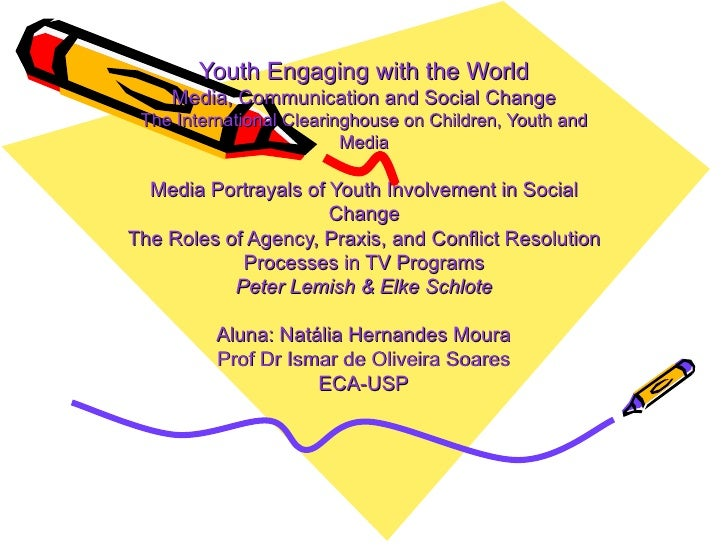 Youth Engaging with the World Media, Communication and Social Change The International Clearinghouse on Children, Youth an...