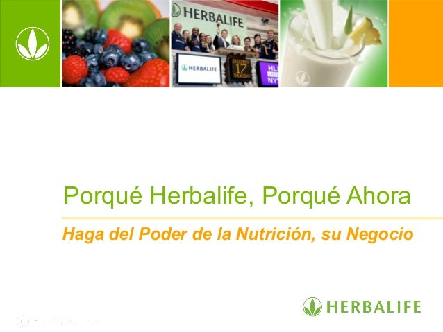 Porqué Herbalife, Porqué Ahora Haga del Poder de la Nutrición, su Negocio