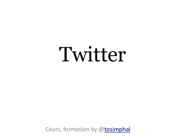 TwitterCours, formation by @tosimphal