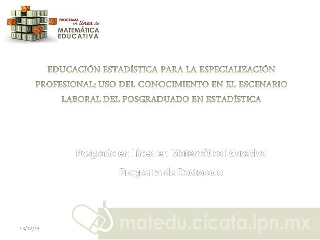 Educación estadística para la especialización profesional: uso del conocimiento en el escenario laboral del posgraduado en estadística