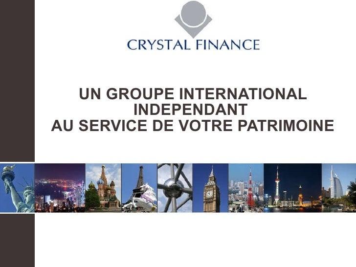 UN GROUPE INTERNATIONAL INDEPENDANT  AU SERVICE DE VOTRE PATRIMOINE
