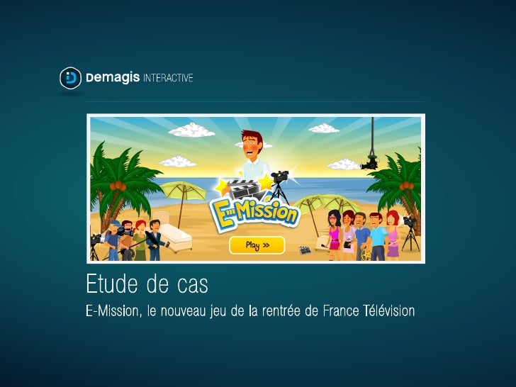 Etude de casE-Mission, le nouveau jeu de la rentrée de France Télévision