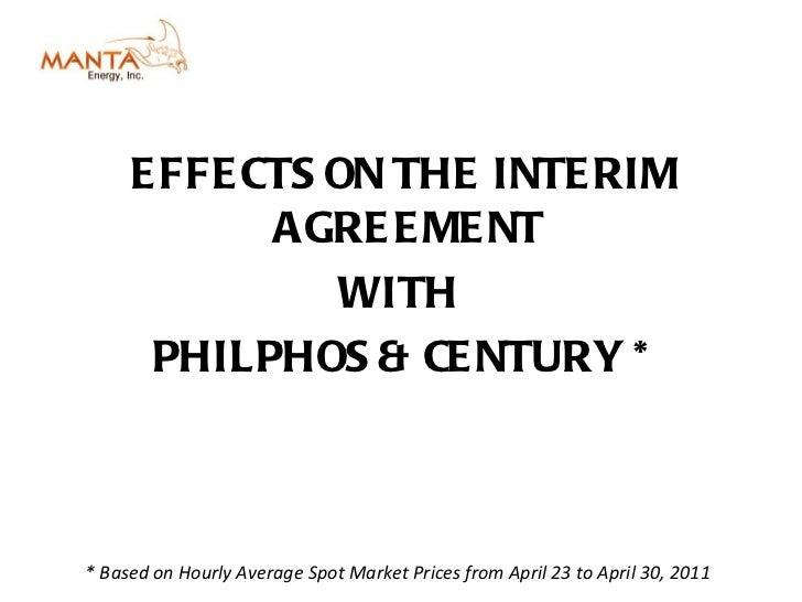 <ul><li>EFFECTS ON THE INTERIM AGREEMENT  </li></ul><ul><li>WITH  </li></ul><ul><li>PHILPHOS & CENTURY * </li></ul>* Based...