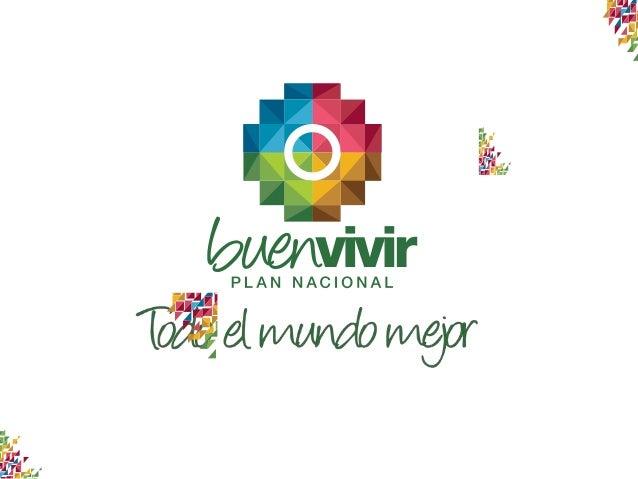 Pla Nacional del Buen Vivir 2013-2017 Ecuador