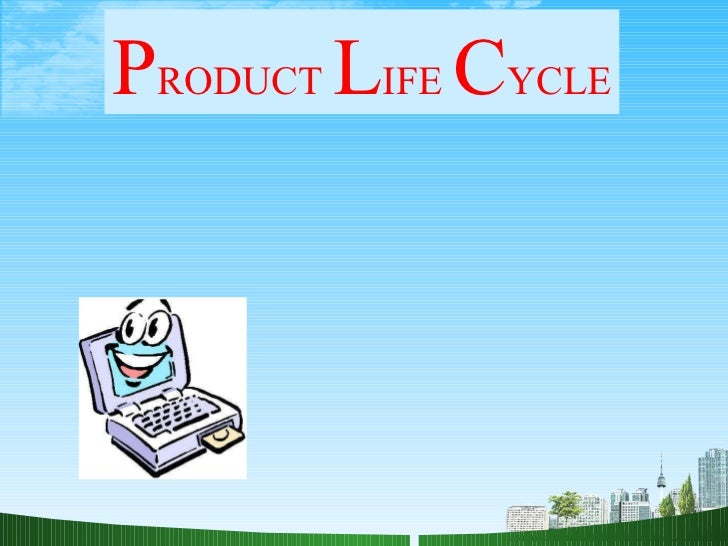 P RODUCT  L IFE  C YCLE