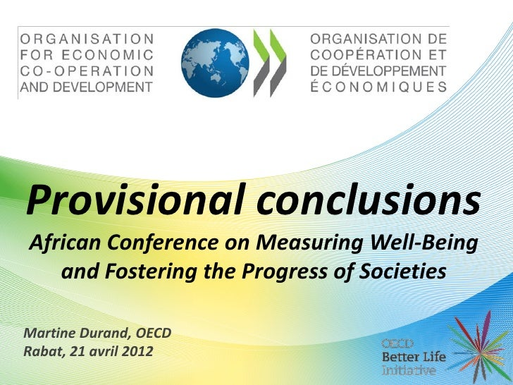 Provisional conclusionsAfrican Conference on Measuring Well-Being   and Fostering the Progress of SocietiesMartine Durand,...