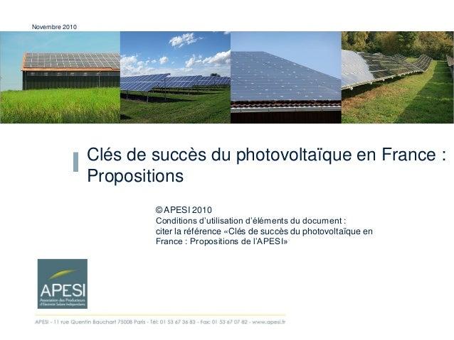 Clés de succès du photovoltaïque en France : Propositions Novembre 2010 © APESI 2010 Conditions d'utilisation d'éléments d...