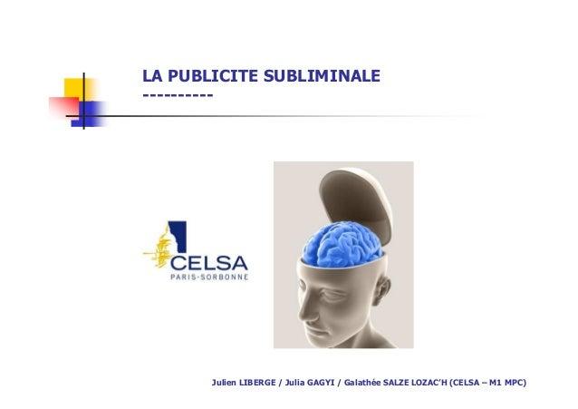 Ppt publicité subliminale - exposé étudiants Celsa