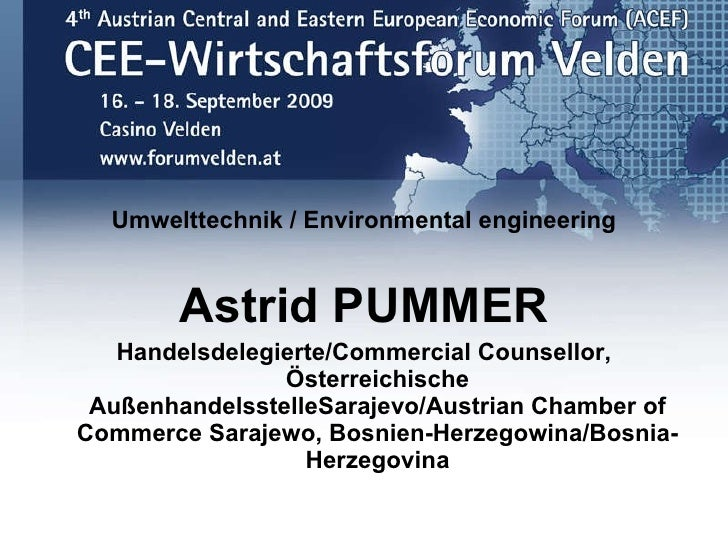 <ul><li>Umwelttechnik / Environmental engineering </li></ul><ul><li>Astrid PUMMER </li></ul><ul><li>Handelsdelegierte/Comm...