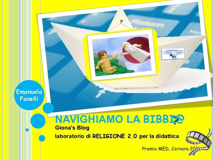 Giona's Blog laboratorio di  RELIGIONE 2.0  per la didattica NAVIGHIAMO LA  BIBBI@   Emanuela  Fanelli Premio MED, Corvara...