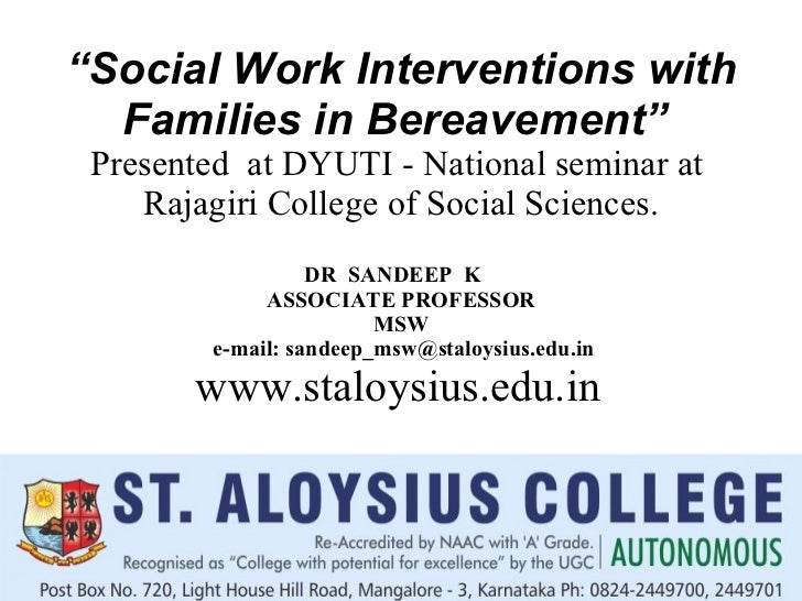 """ Social Work Interventions with Families in Bereavement""   Presented  at DYUTI - National seminar at  Rajagiri College of..."