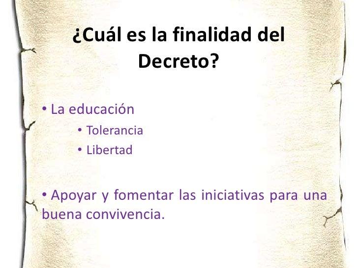 ¿Cuál es la finalidad del Decreto?<br /><ul><li> La educación