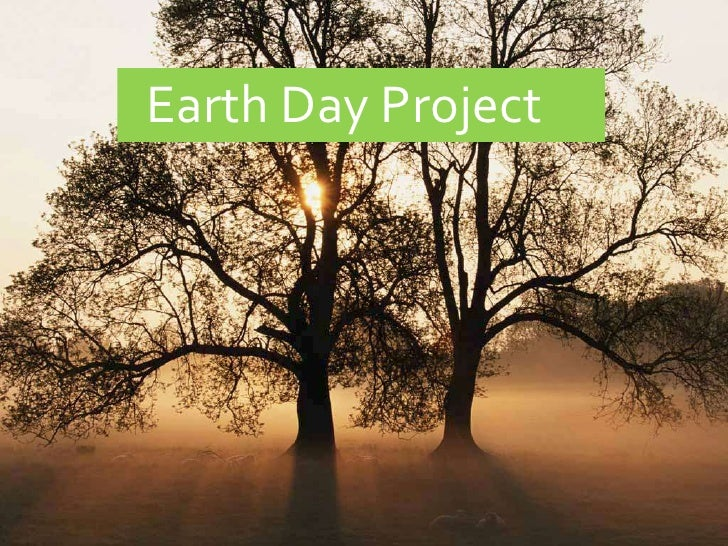 Earth Day Project <br />
