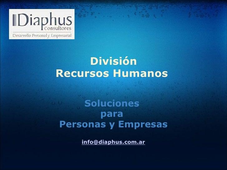 División Recursos Humanos  Soluciones para  Personas y Empresas [email_address]