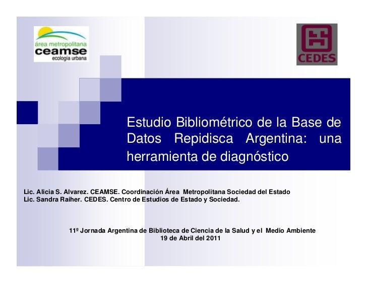 Estudio Bibliométrico de la Base de                                Datos Repidisca Argentina: una                         ...
