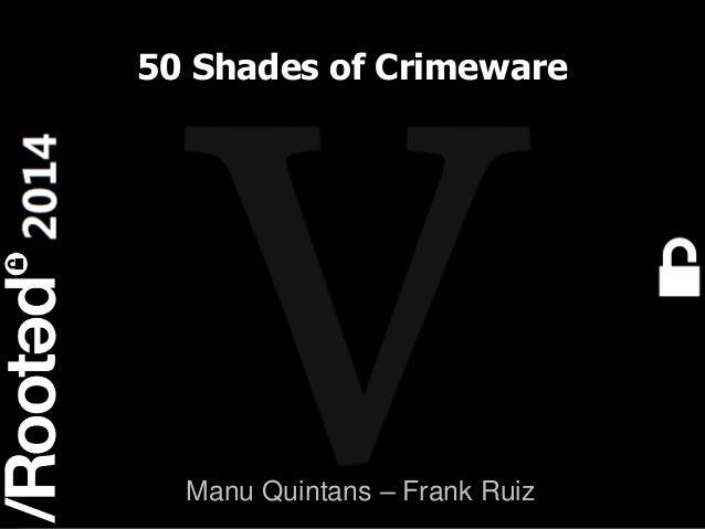 1 Rooted CON 2014 6-7-8 Marzo // 6-7-8 March 50 Shades of Crimeware Manu Quintans – Frank Ruiz