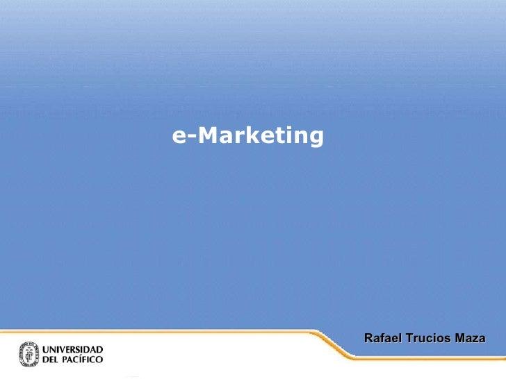 e-Marketing Rafael Trucios Maza