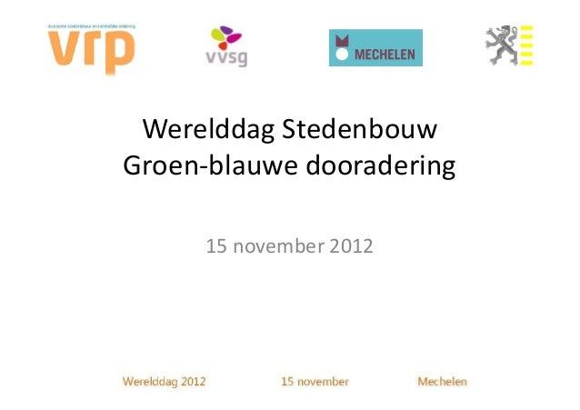 Werelddag StedenbouwGroen-blauwe dooradering     15 november 2012