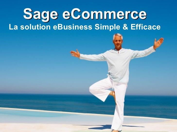 Sage eCommerce La solution eBusiness Simple & Efficace