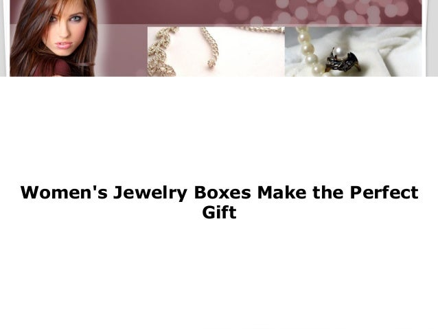 Women's Jewelry Boxes Make the Perfect Gift