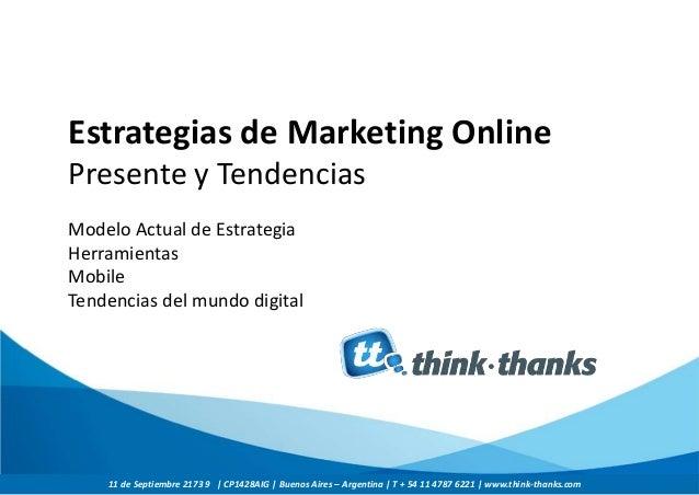 Estrategias de Marketing Online Presente y Tendencias Modelo Actual de Estrategia Herramientas Mobile Tendencias del mundo...
