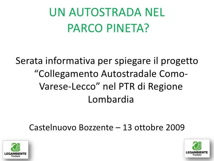 """UN AUTOSTRADA NEL          PARCO PINETA?  Serata informativa per spiegare il progetto     """"Collegamento Autostradale Como-..."""