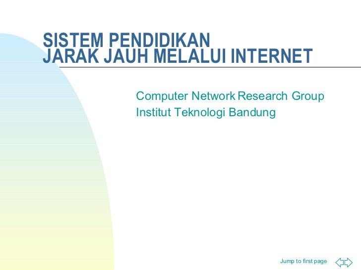 SISTEM PENDIDIKAN  JARAK JAUH MELALUI INTERNET Computer Network Research Group Institut Teknologi Bandung