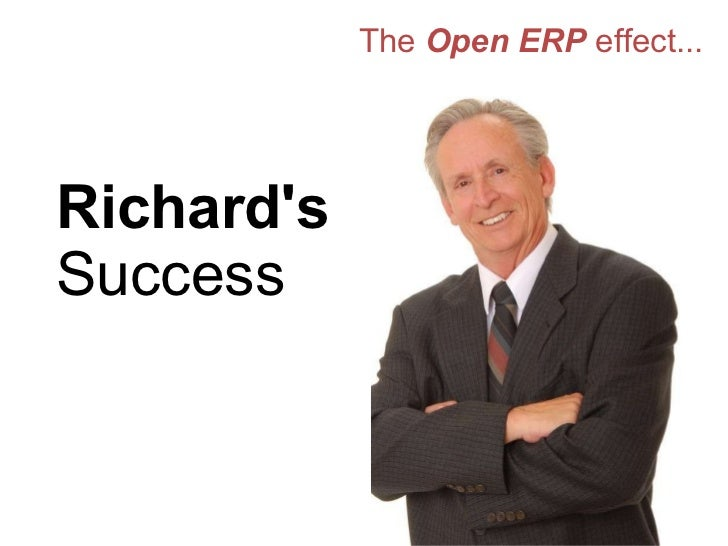 The  Open ERP  effect... Richard's  Success