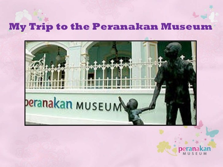 My Trip to the Peranakan Museum