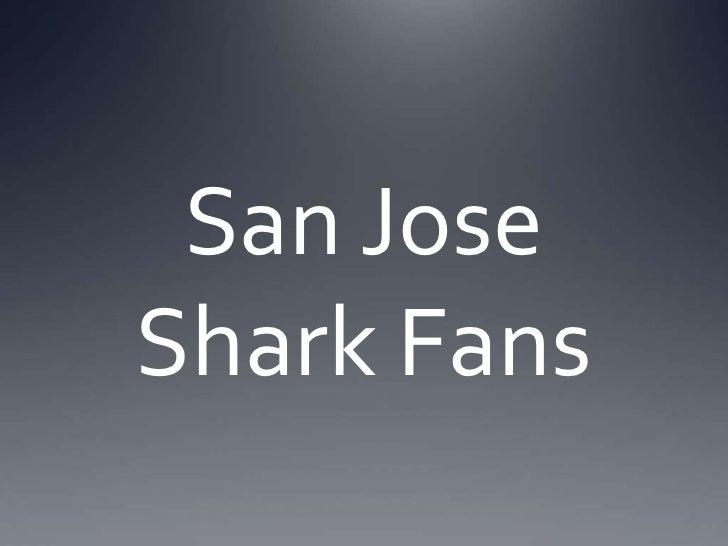 San Jose Shark Fans<br />