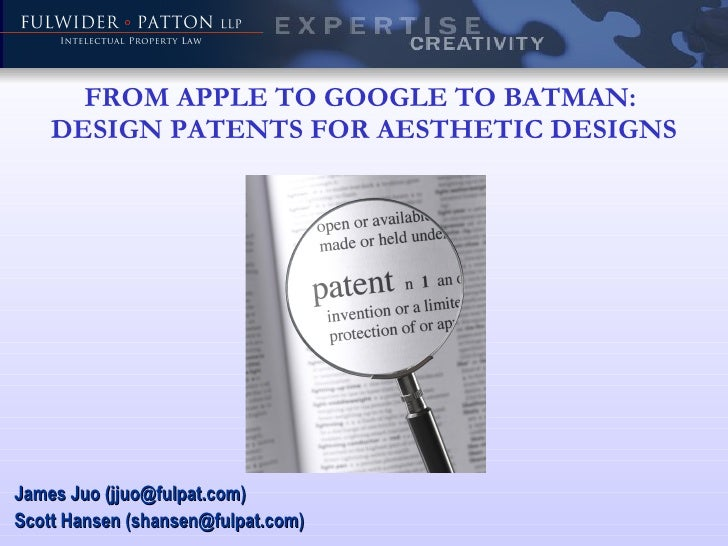 FROM APPLE TO GOOGLE TO BATMAN: DESIGN PATENTS FOR AESTHETIC DESIGNS