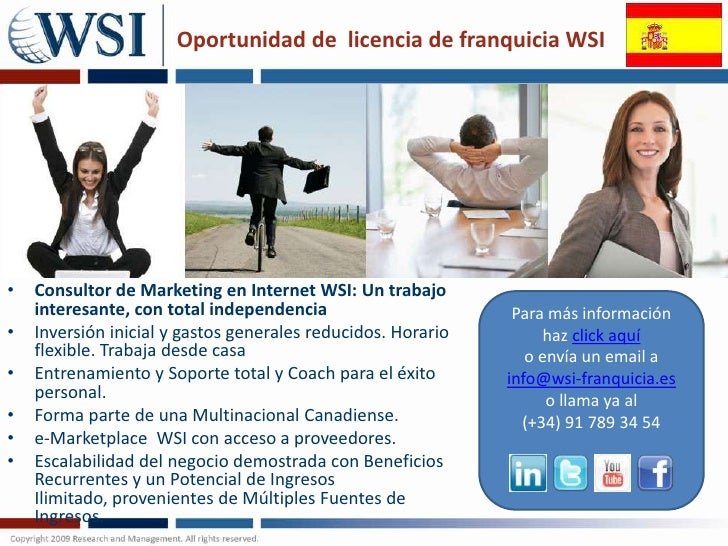 Oportunidad de licencia de franquicia WSI•   Consultor de Marketing en Internet WSI: Un trabajo    interesante, con total ...
