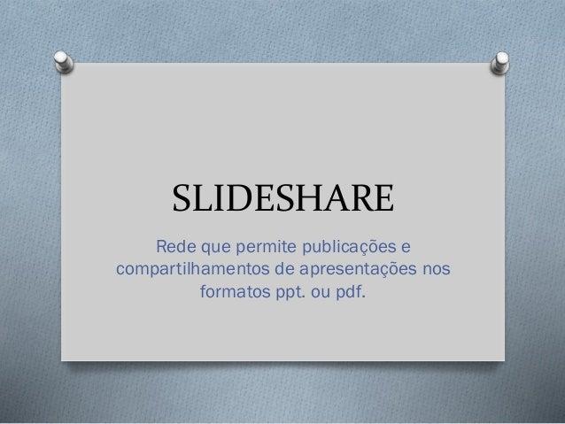 PPT sobre Slideshare
