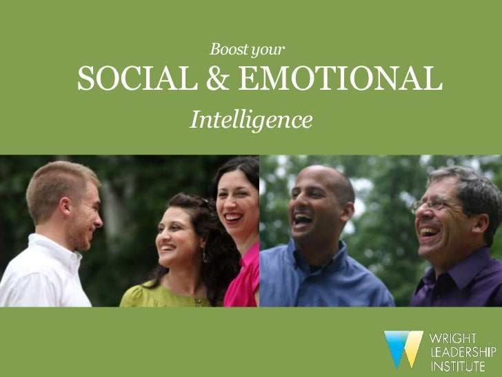 Boost yourSOCIAL & EMOTIONAL     Intelligence