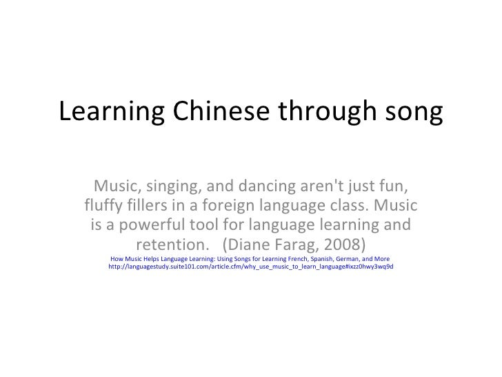 Learning Chinese through song Music, singing, and dancing aren't just fun, fluffy fillers in a foreign language class. Mus...