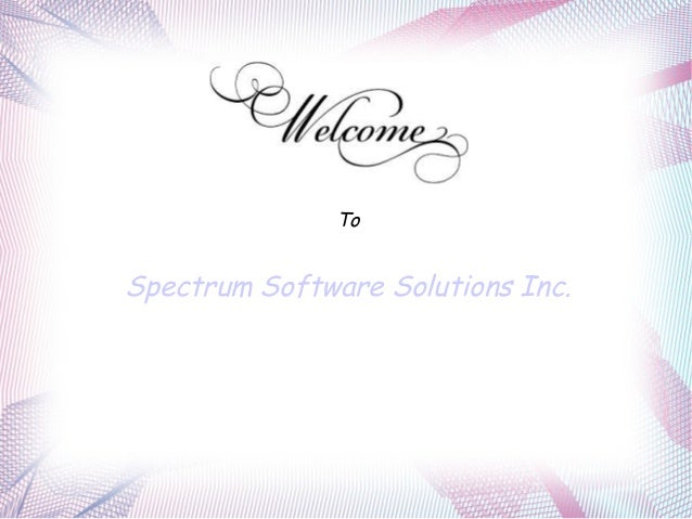 To Spectrum Software Solutions Inc.