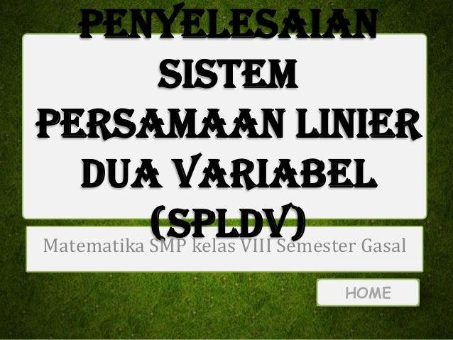 Penyelesaian Sistem Persamaan Linier Dua Variabel (SPLDV) Gasal Matematika SMP kelas VIII Semester HOME
