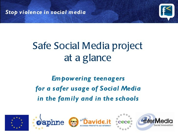 Stop violence in social media         Safe Social Media project                at a glance                Empowering teena...